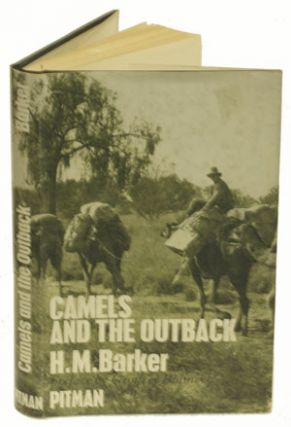 Camels and the outback. H. M. Barker