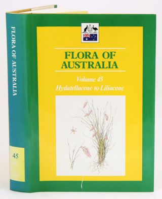 Flora of Australia, volume 45. Hydatellaceae to Liliaceae