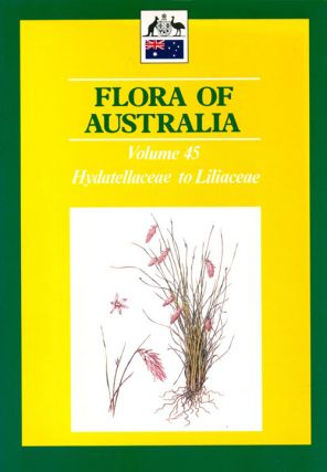 Flora of Australia, volume 45: Hydatellaceae to Liliaceae