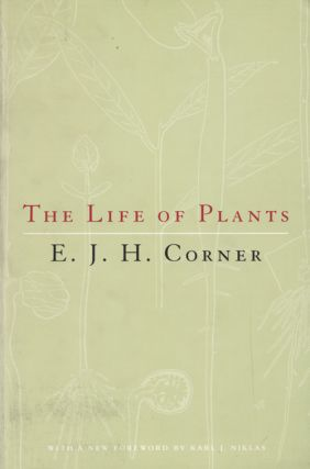 The life of plants. E. J. H. Corner.