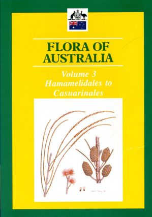 Flora of Australia, volume three. Hamamelidales to Casuarinales. Alexander S. George