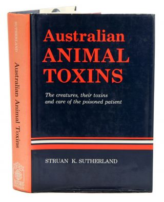 Australian animal toxins: the creatures, their toxins and care of the poisoned patient. Struan...