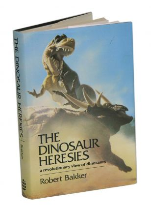 The dinosaur heresies: new theories unlocking the mystery of the dinosaurs and their extinction....