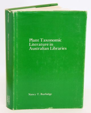 Plant taxonomic literature in Australian libraries. Nancy T. Burbidge