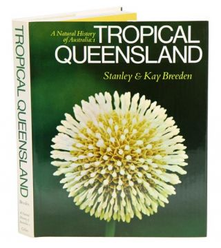 Tropical Queensland: a natural history of Australia, [volume] one. Stanley Breeden, Kay Breeden