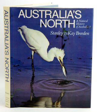 Australia's north: a natural history of Australia, [volume] three