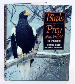 Birds of prey of the world. Philip Burton
