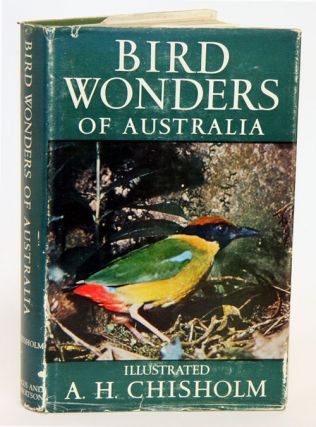 Bird wonders of Australia. Alec H. Chisholm.