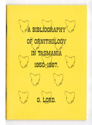 A bibliography of ornithology in Tasmania, 1950-1993