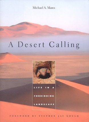 A desert calling: life in a forbidding landscape. Michael A. Mares