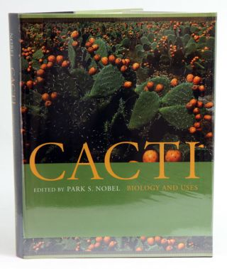 Cacti: biology and uses. Park S. Nobel