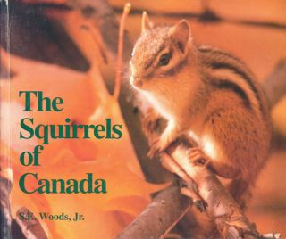 The squirrels of Canada. S. E. Woods