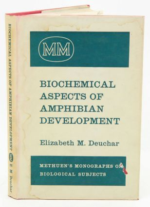 Biochemical aspects of amphibian development. Elizabeth M. Deuchar.