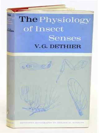 The physiology of insect senses. V. G. Dethier