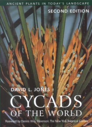 Cycads of the world: ancient plants in today's landscape. David L. Jones