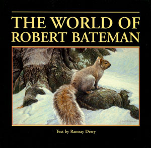 The world of Robert Bateman. Ramsay Derry