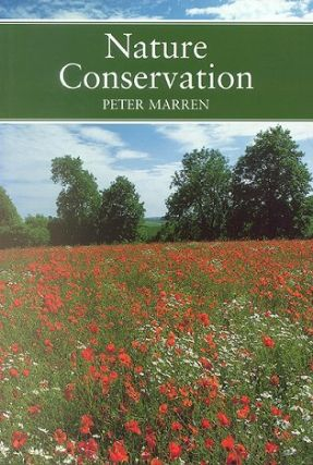 Nature conservation: a review of the conservation of wildlife in Britain 1950-2001. Peter Marren