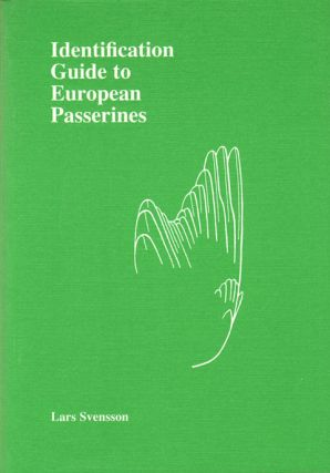 Identification guide to European Passerines. Lars Svensson