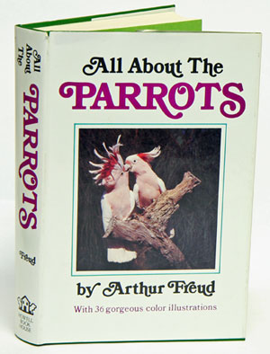 All about the parrots. Arthur Freud.