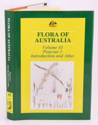 Flora of Australia, volume 43. Poaceae: introduction and atlas [part one]. Katy Mallett, Anthony...