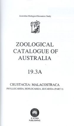 Zoological catalogue of Australia volume 19.3A Crustacea: Malacostraca: Phyllocarida, Hoplocarida, Eucarida (part one). P. J. F. Davie.