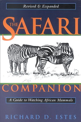 The safari companion: a guide to watching African mammals. Richard D. Estes.