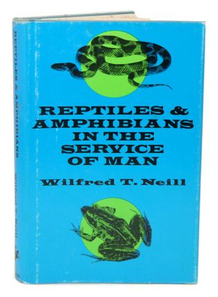 Reptiles and amphibians in the service of man. Wilfred T. Neill