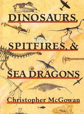Dinosaurs, spitfires and sea dragons. Christopher McGowan