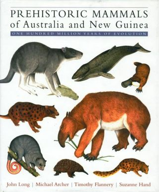 Prehistoric mammals of Australia and New Guinea: one hundred million years of evolution. John Long