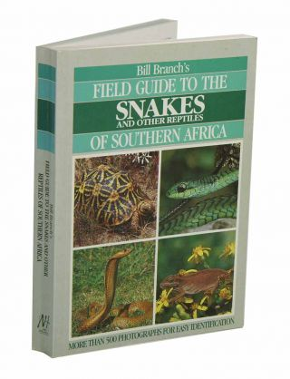 Field guide to the snakes and other reptiles of South Africa. Bill Branch