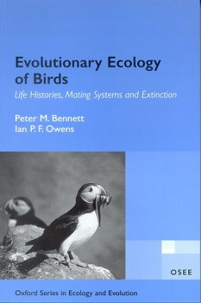 Evolutionary ecology of birds: life histories, mating systems and extinction. Peter M. Bennett, Ian P. F. Owens.