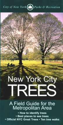 New York city trees: a field guide for the metropolitan area. Edward Sibley Barnard.