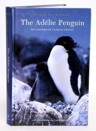 The Adelie Penguin: bellwether of climate change. David G. Ainley.