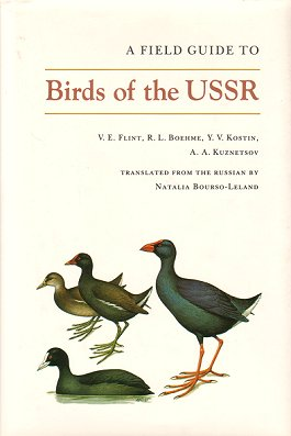 A field guide to birds of the USSR: including eastern Europe and Central Asia. V. E. Flint.