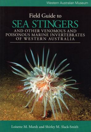 Field guide to Sea stingers and other venomous and poisonous marine invertebrates. Loisette M. Marsh, Shirley Slack-Smith.