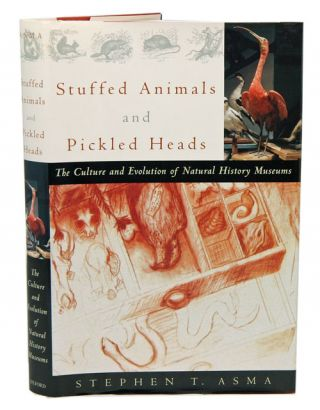 Stuffed animals and pickled heads: the culture and evolution of natural history museums. Stephen...