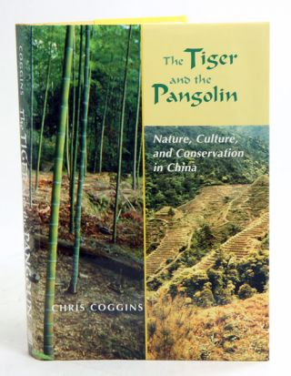The tiger and the pangolin: nature, culture, and conservation in China. Chris Coggins
