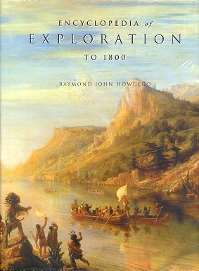 Encyclopedia of exploration to 1800 [part one]. Raymond John Howgego