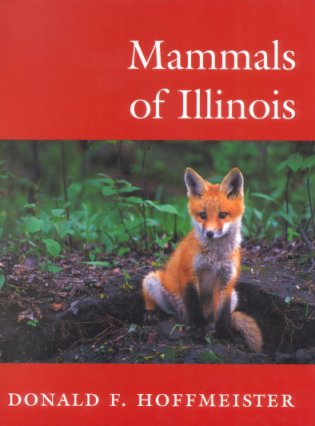 Mammals of Illinois. Donald F. Hoffmeister