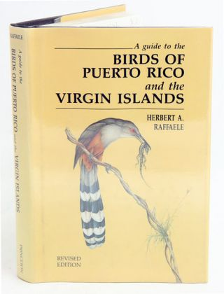 A guide to the birds of Puerto Rico and the Virgin Islands. Herbert A. Raffaele