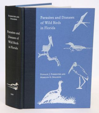 Parasites and diseases of wild birds in Florida. Donald J. Forrester, Marilyn G. Spalding