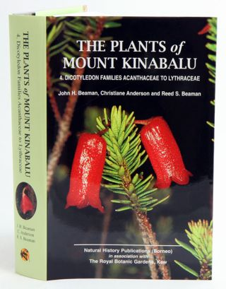 The plants of Mount Kinabalu, Volume 4: Dicotyledon families Acanthaceae to Lythraceae. John H. Beaman.