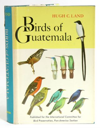 Birds of Guatemala. Hugh C. Land.