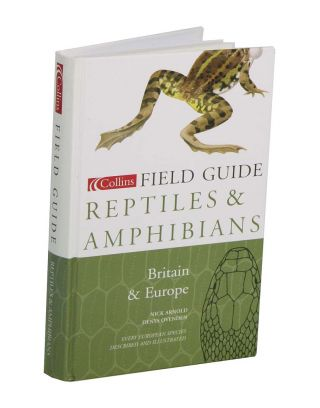 Field guide to the reptiles and amphibians of Britain and Europe. Nick Arnold, Denys Ovenden