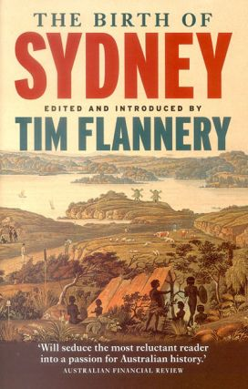 The birth of Sydney. Tim Flannery