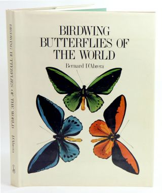 Birdwing butterflies of the world. Bernard D'Abrera