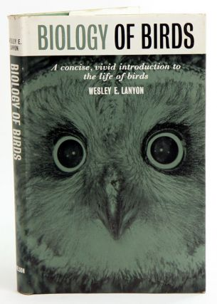 Biology of birds. Wesley E. Lanyon.