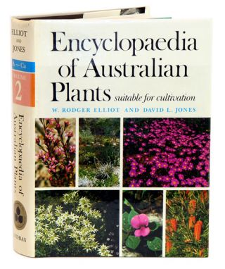 Encyclopaedia of Australian plants suitable for cultivation, volume two. Rodger Elliot, David L....