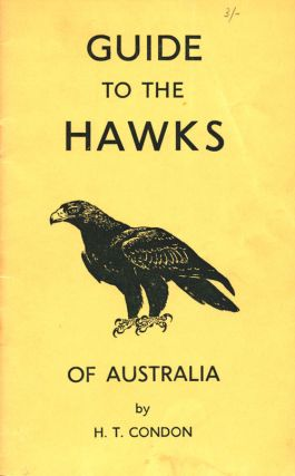 Guide to the hawks of Australia. H. T. Condon.