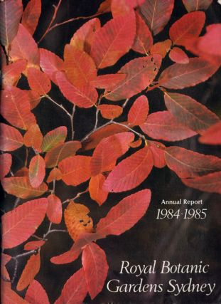 The Royal Botanic Gardens and Domain Trust, annual report for the year ended 30 June 1985. J. E. Ferris.